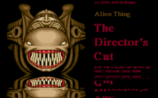 A Director's Cut of Alien Thing was planned but sadly never got past being a 3 level demo.